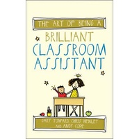 Art of Being a Brilliant Classroom Assistant
