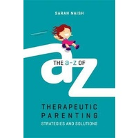 A-Z of Therapeutic Parenting