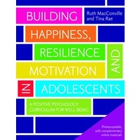 Building Happiness, Resilience and Motivation in Adolescents (sale)