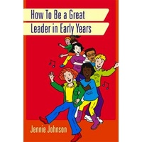 How to Be a Great Leader in Early Years (sale)
