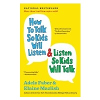 How to Talk so Kids will Listen