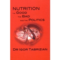 Nutrition - The Good, the Bad and the Politics