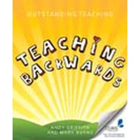 Outstanding Teaching:Teaching Backwards