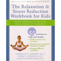 Relaxation and Stress Reduction Workbook for Kids
