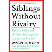 Siblings Without Rivalry: